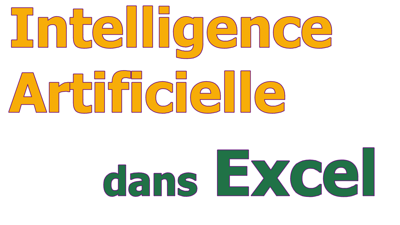 Intelligence Artificielle dans Excel